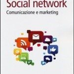 Social network. Comunicazione e marketing